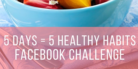 5 Days = 5 Healthy Habits Challenge tickets