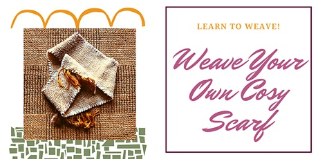 `Weave a Cosy Scarf - Beginner``'s Rigid Heddle Weaving tickets