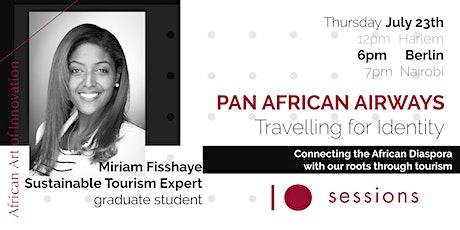 PAN AFRICAN AIRWAYS Travelling for Identity w/ Miriam Fisshaye | IO SESSION tickets