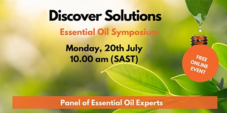 Discover Solutions Essential Oil Symposium South Africa #2 tickets