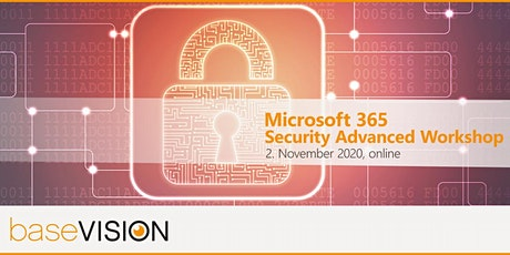 Microsoft365 Security Advanced - Erste Schritte zu intelligenter Sicherheit Tickets
