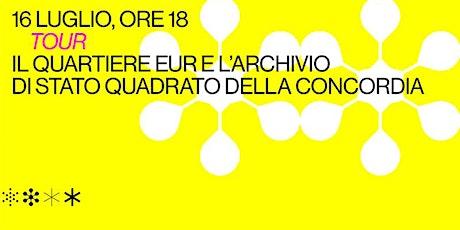 Tour: Il quartiere Eur e l'Archivio di Stato biglietti