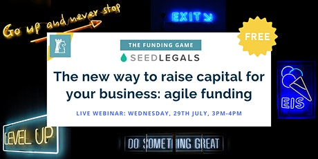 FREE webinar: The new way to raise capital for your business: agile funding tickets