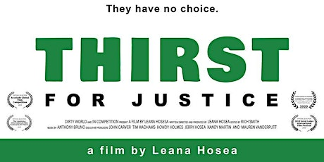 Thirst For Justice Virtual Film Screening + Q&A w/ Leana Hosea tickets