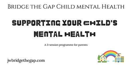 Supporting your Child's Mental Health tickets