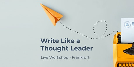Write Like a Thought Leader - Full Day Live Workshop Tickets