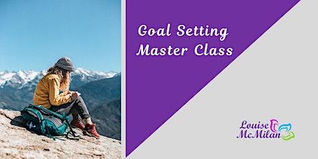 Goal Setting Master Class - August 2020 tickets