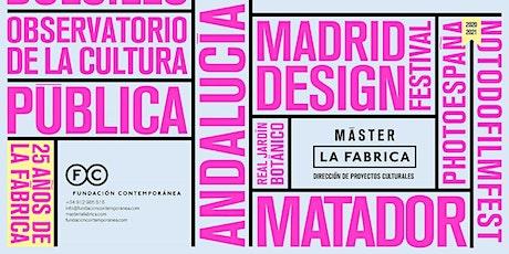 MÁSTER LA FÁBRICA DIRECCIÓN DE PROYECTOS CULTURALES. Presentación online entradas
