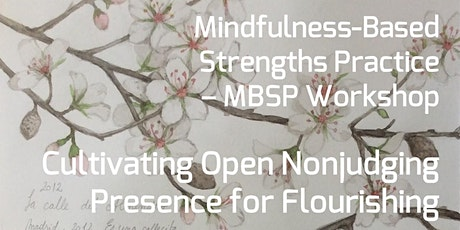 MBSP Workshop – Cultivating Open Nonjudging Presence for Flourishing tickets