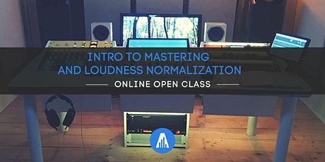 Intro to Mastering and Loudness Normalization tickets