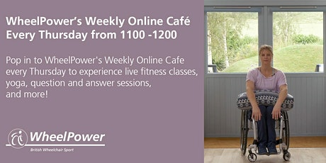 WheelPower's Weekly Online Cafe - Thursday 23rd July, from 1100-1200 tickets