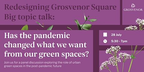 Big topic talk:Has the pandemic changed what we want from our green spaces? tickets