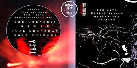 Hybrid Series : The Creatrix, Joel Shanahan, Nihar, Rose Cherami tickets