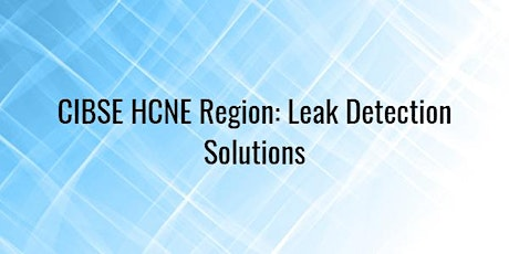 CIBSE HCNE: Leak Detection Solutions tickets