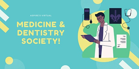 Aspire's Virtual Medicine and Dentistry Society tickets