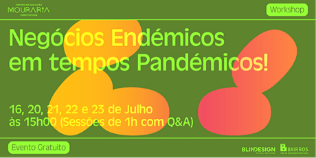 Negócios Endémicos em Tempos Pandémicos - 5 sessões bilhetes