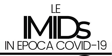 Le IMIDs in Epoca Covid-19 biglietti