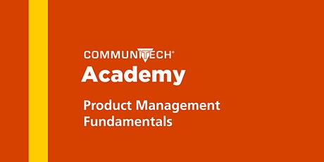Communitech Academy: Product Management Fundamentals - Fall 2020 tickets
