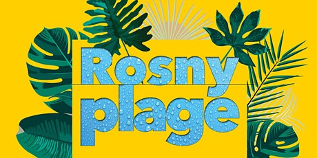 ROSNY PLAGE tickets