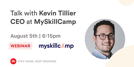 Talk with Kevin Tillier, CEO at MySkillCamp tickets