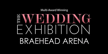 The Wedding Exhibition at Braehead Arena 2021 tickets