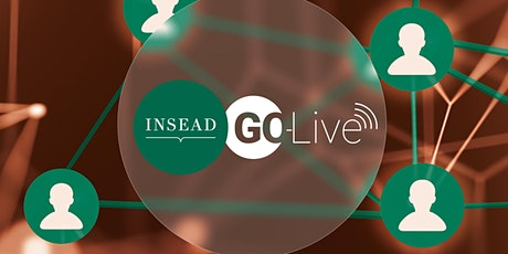 INSEAD GOLive I Designing & Leading Collaboration in a New World Order tickets