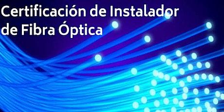 Curso de Certificación de Instalador de Fibra Óptica tickets