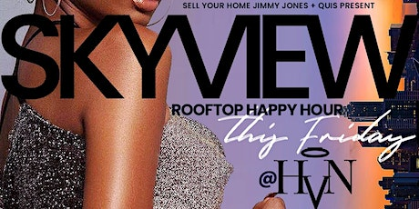 SkyView ROOFTOP HAPPY HOUR @ Heaven aka HvN (new venue) tickets