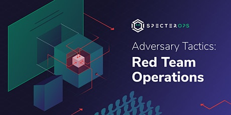 Adversary Tactics - Red Team Operations Training Course - September 2020 tickets