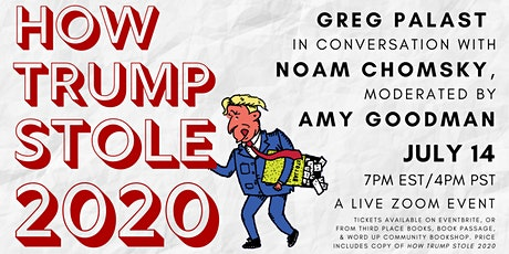 How Trump Stole 2020: Greg Palast & Noam Chomsky, moderated by Amy Goodman tickets