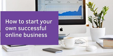 How to start your own successful Online Business from Home tickets