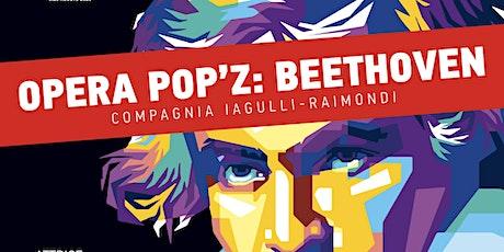 OPERA POP'Z: BEETHOVEN - Teatro biglietti