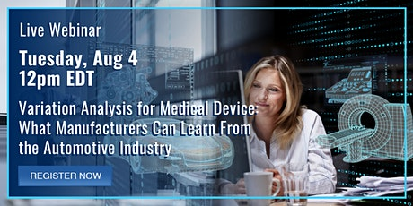 Variation Analysis for Medical Device: Learn From the Automotive Industry tickets