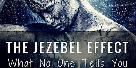 The Jezebel Effect: What We Often Do NOT Know - Intercessory Refresh Course tickets