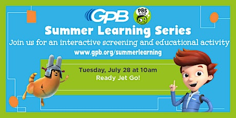 GPB Summer Learning Series: Ready Jet Go! tickets