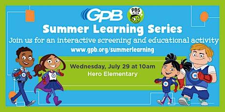 GPB Summer Learning Series: Hero Elementary tickets