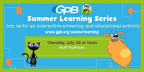 GPB Summer Learning Series: Ruff Ruffman tickets