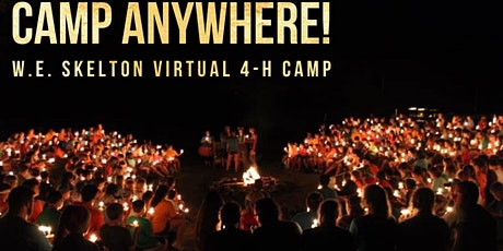 Camp Anywhere: W.E. Skelton 4-H Virtual Camp Session 4 tickets