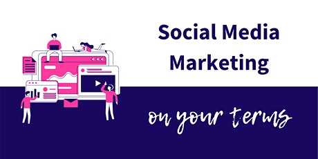 Social Media Marketing On Your Terms tickets