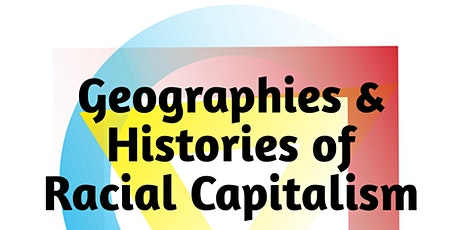 Geographies and Histories of Racial Capitalism tickets