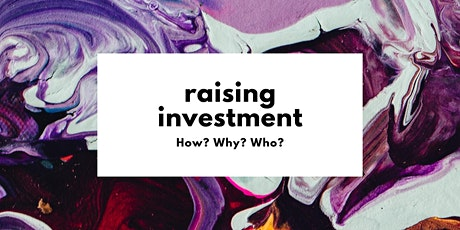 Raising Investment - How? Why? Who? tickets