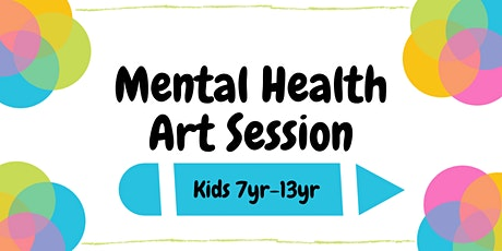 Mental Health Art Session (KIDS  7yr-13yr) tickets