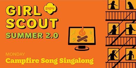 Girl Scout Summer 2.0: Campfire Song Singalong's tickets