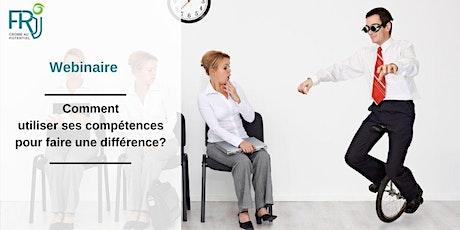 """Webinaire """"Comment utiliser ses compétences pour faire une différence ?"""" billets"""