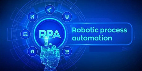 16 Hours Robotic Process Automation (RPA) Training Course in Edison tickets