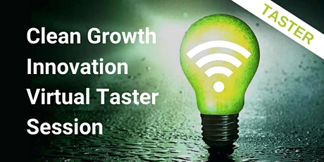 Clean Growth Innovation Virtual Taster Session tickets