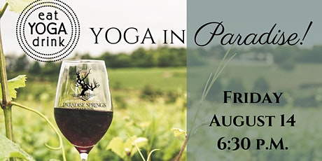 Yoga in Paradise! Yoga and Wine at Paradise Springs Winery tickets