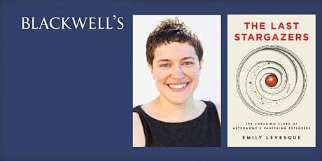 Online event: The Last Stargazers with Emily Levesque tickets