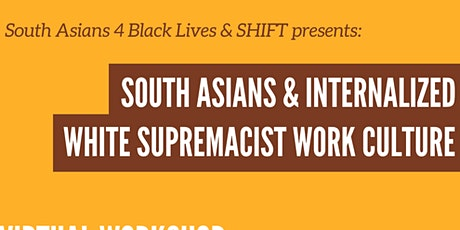 South Asians and Internalized White Supremacist Work Culture tickets