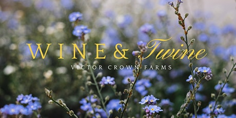 Wine and Twine at Victor Crown Farms tickets